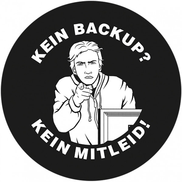 Notebook-Sticker - Kein Backup - Kein Mitleid